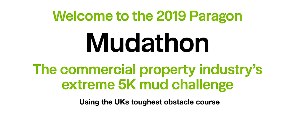 Welcome to 2019 Paragon Mudathon. The commercial property industry's extreme 5k mud challenge. Voted the UK's toughest obstacle course
